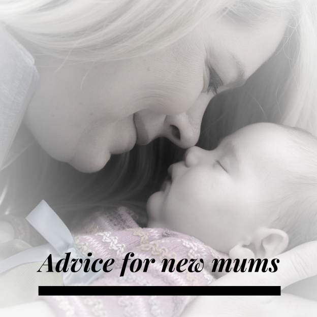 advice from other mums to you