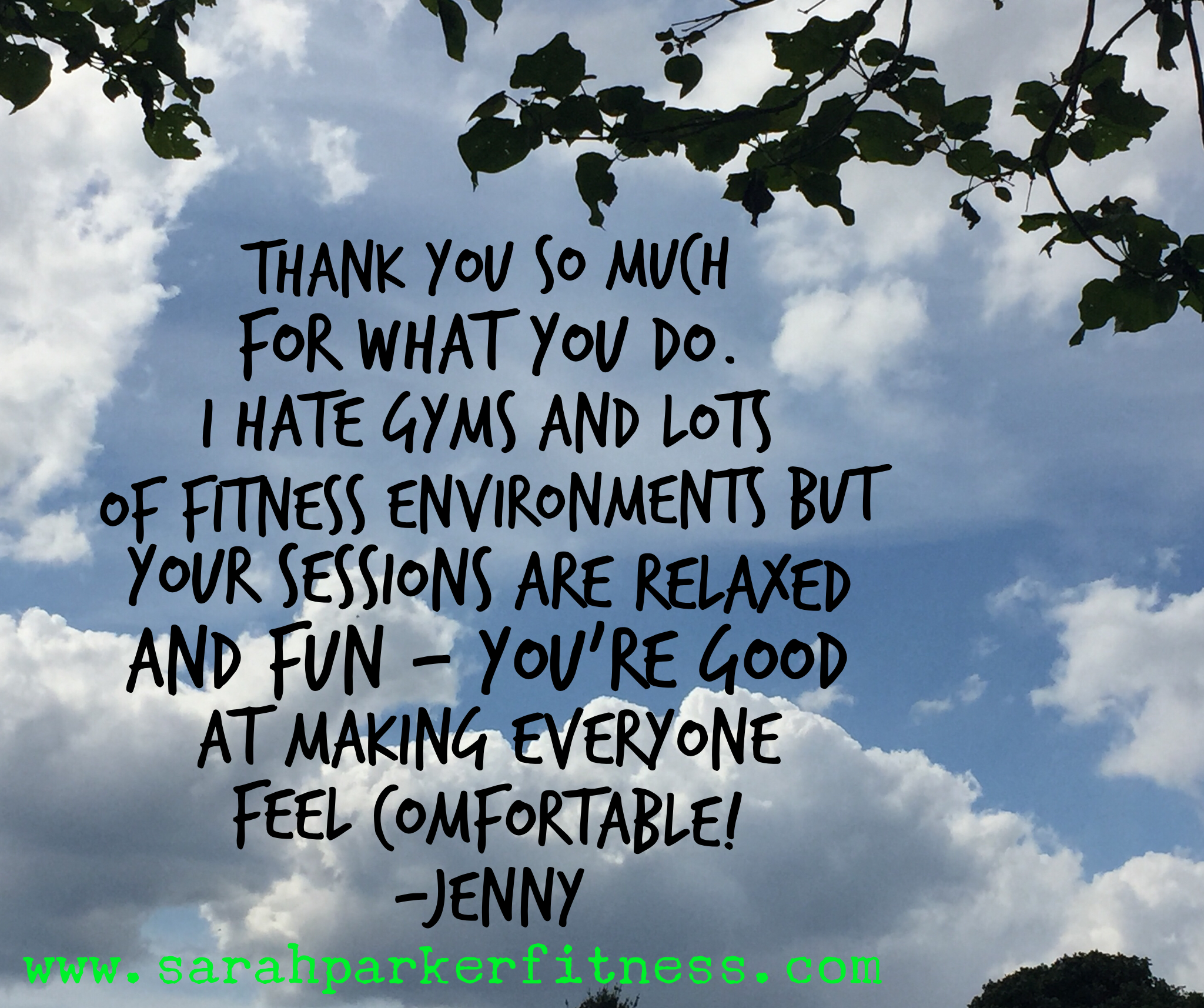 "Text reads ""Thank you so much for what you do. I hate gyms and lots of fitness environments but your sessions are relaxed and fun - you're good at making everyone feel comfortable!"